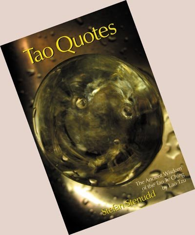 Tao Quotes. The Ancient Wisdom of the Tao Te Ching by Lao Tzu.