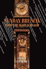 Sunday Brunch with the World Maker. Novel by Stefan Stenudd.