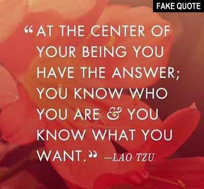 Fake Lao Tzu Quote At The Center Of Your Being You Have The Answer