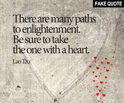 "Enlightenment Quotes New Fake Lao Tzu Quote ""There Are Many Paths To Enlightenment Be Sure"