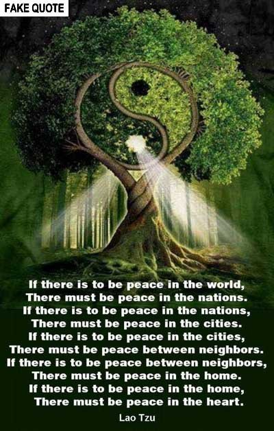 Fake Lao Tzu quote: If there is to be peace in the world, there must be peace in the nations...